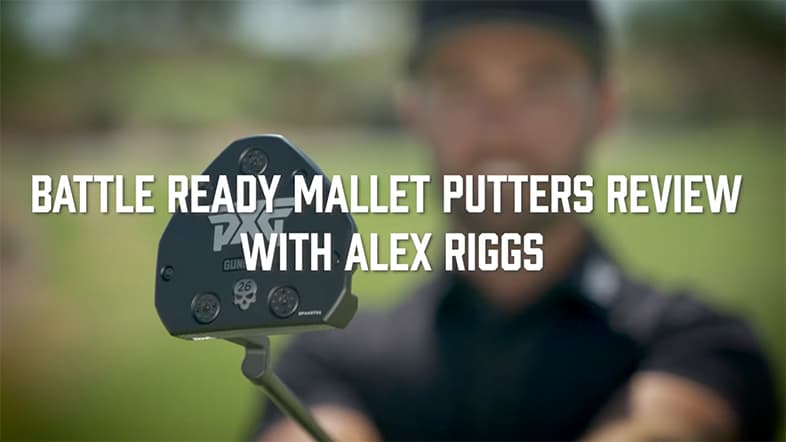 Battle Ready Mallet Putters Review with PXG Brand Ambassador Alex Riggs