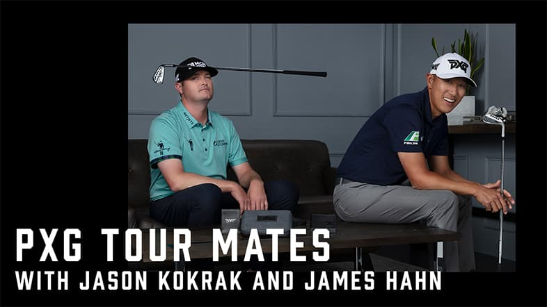 PXG Tour Mates with Jason Kokrak and James Hahn