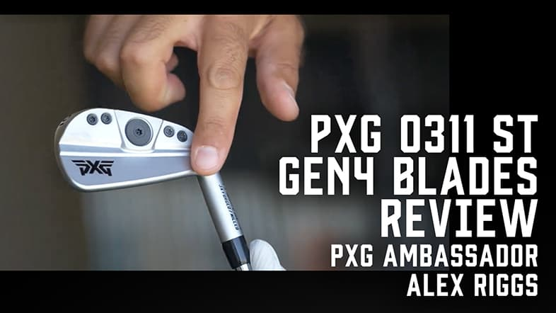 PXG 0311 ST GEN4 Blades Review with Alex Riggs