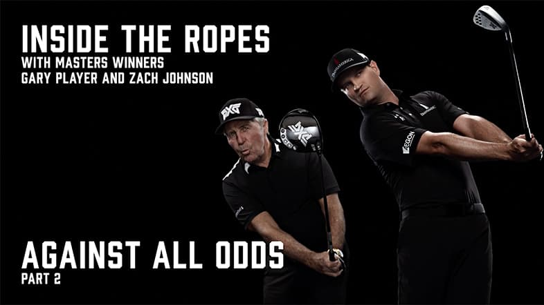 Inside the Ropes with Gary Player and Zach Johnson | Part Two