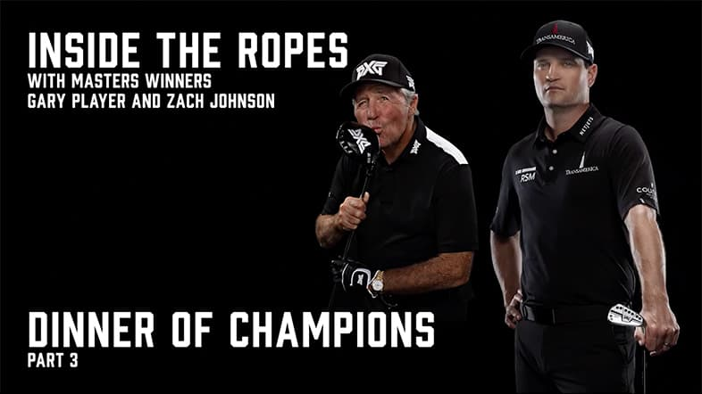 Inside the Ropes with Gary Player and Zach Johnson | Part Three